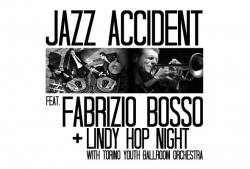 Anteprima TJF Jazz Accident feat. Fabrizio Bosso & Lindy Hop Night
