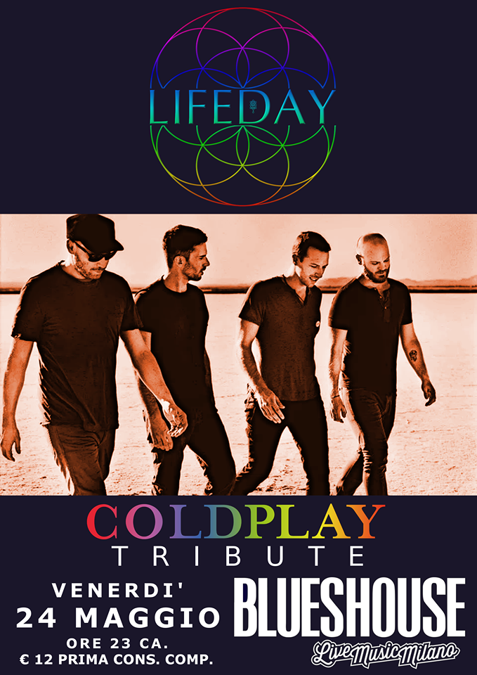 LIFEDAY: Coldplay Tribute / Blues House 24 Maggio